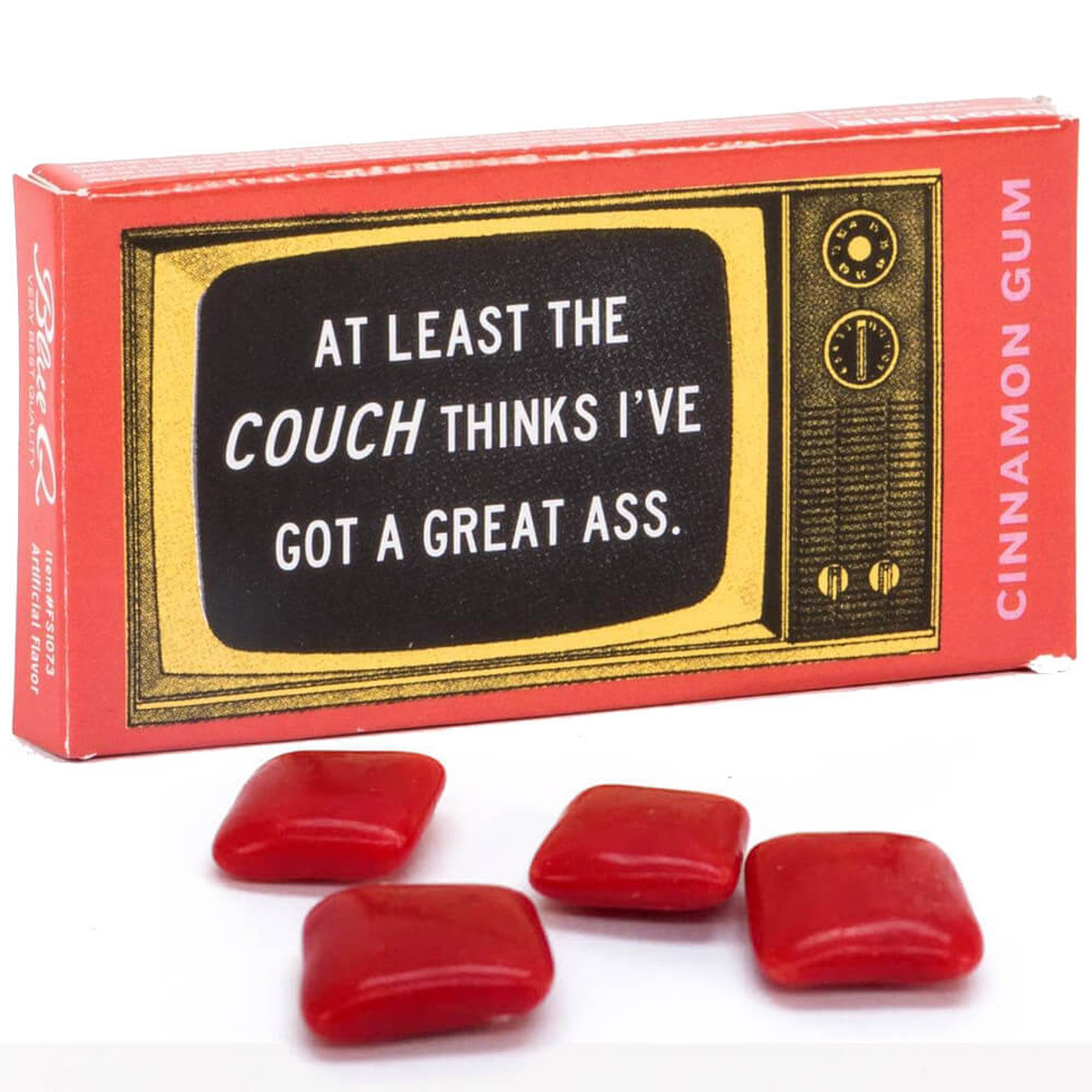 At Least The Couch Thinks I've Got A Great Ass. Gum