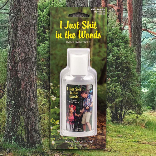 I Just Sh*t In The Woods Hand Sanitizer