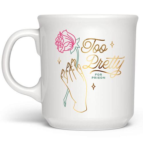 Too Pretty For Prison Mug