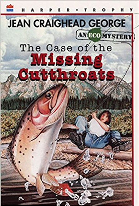 The Case of the Missing Cutthroats by Jean Craighead George