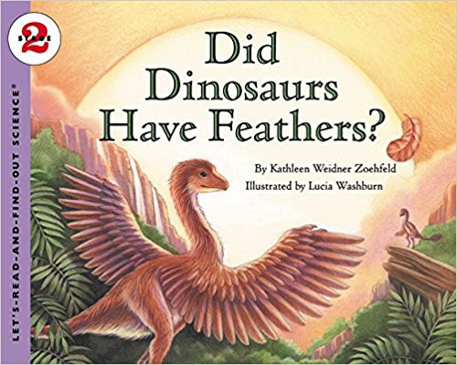 Did Dinosaurs Have Feathers? by Kathleen Weidner Zoehfeld
