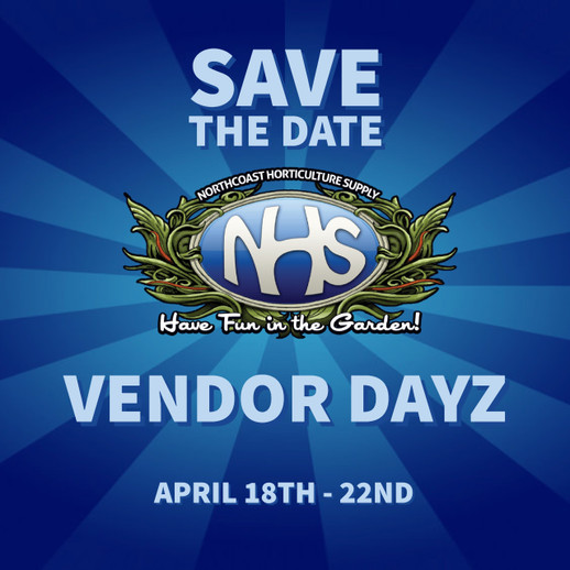 Northcoast Horticulture Supply Vendor Dayz April 18-22