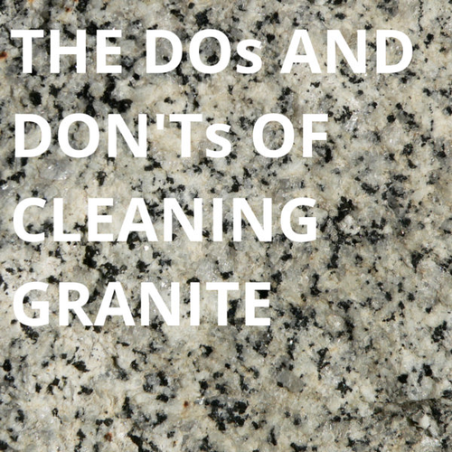 The Dos and Don'ts of Cleaning Granite and Marble