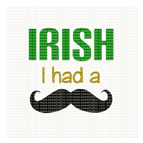 Irish I had a Mustache SVG