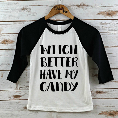Witch Better have my Candy Raglan