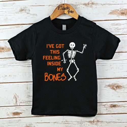 I've Got This Feeling Inside My Bones Shirt