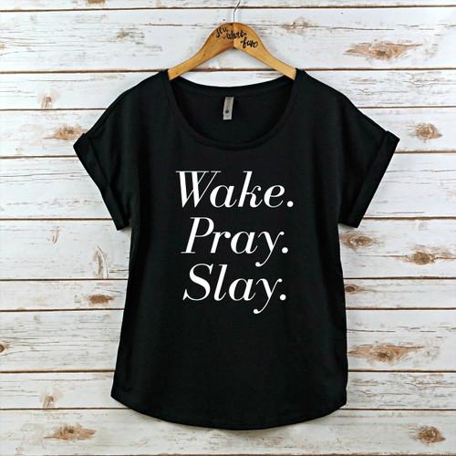 Wake, Pray, Slay Dolman Shirt