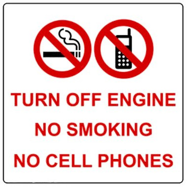 Turn Off Engine No Smoking No Cell Phones