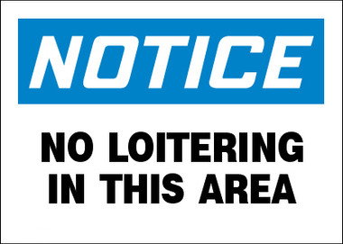 Notice No Loitering In This Area Sign