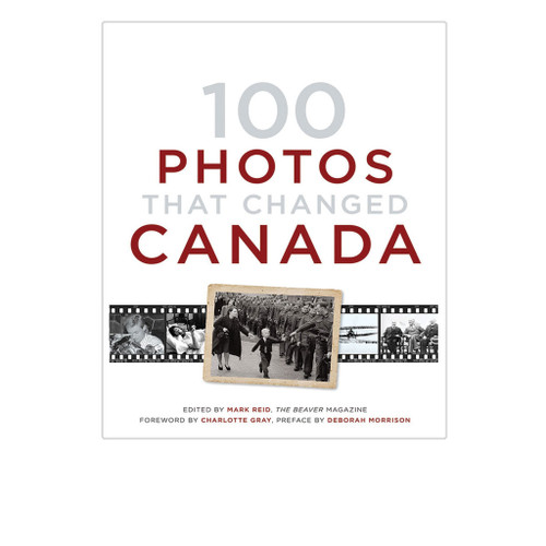 100 Photos That Changed Canada by Harper Collins