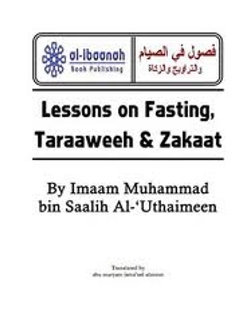 Lessons on Fasting, Taraaweeh & Zakaat With Forty Eight Questions & Answers on Fasting