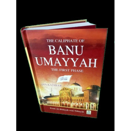 Caliphate of Banu Umayyah From Al-Bidayah Wan-Nihayah