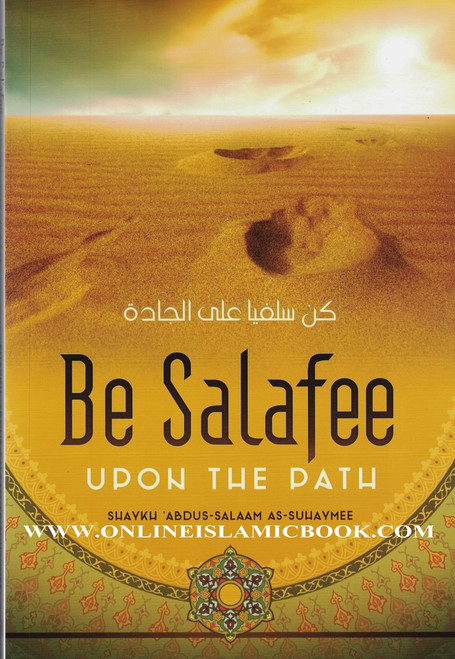Be Salafi Upon The Path
