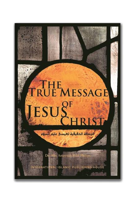 The true Mesage Of Jesus Christ