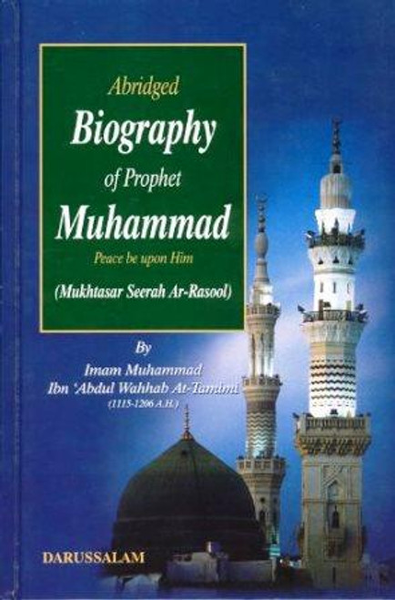 Abridged Biography of Prophet Muhammad (S) By Imam Muhammad Ibn Abdul Wahhab At-Tamimi