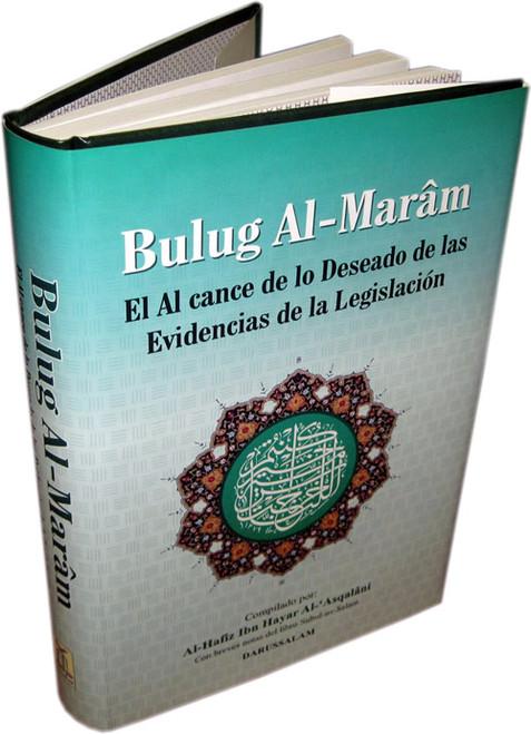 Bulugh Al-Maram - El Al cance de lo Deseado de las Evidencias de la Legislacion Con breves notas del libro Subul-us-Salam