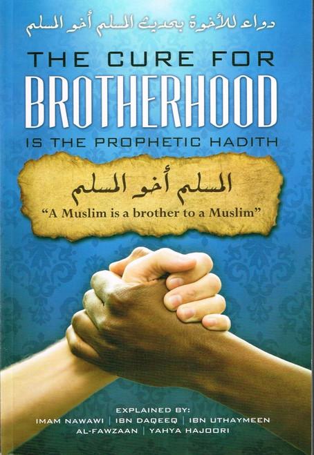 Cure for Brotherhood Is the Prophetic Hadith