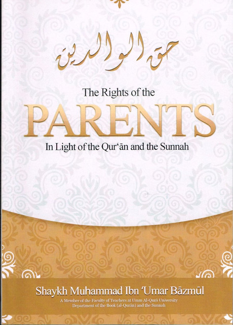 The Rights of the Parents in Light of the Qur'an & the Sunnah