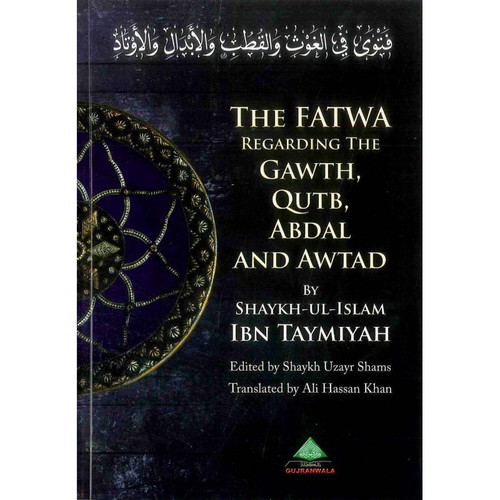 The Fatwa Regarding The Gawth, Qutb, Abdal And Awtad