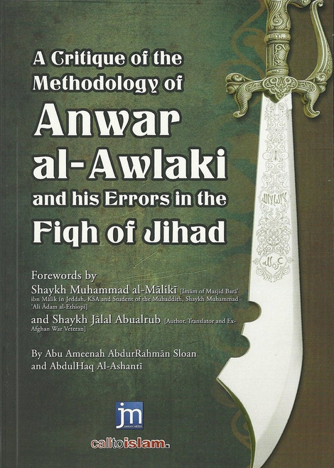 A Critique of the Methodology of Anwar Al Awlaki and His Errors in the Fiqh of Jihad