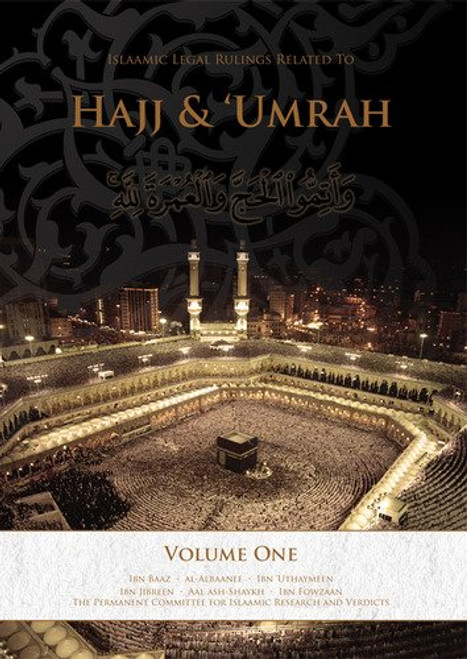 Islamic Legal Rulings Related to Hajj and Umrah Volume 1