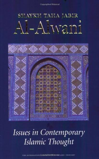 Issues in Contemporary Islamic Thought Shaykh Taha Jabir al Alwani