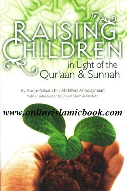 Raising Children in Light of the Quran and Sunnah