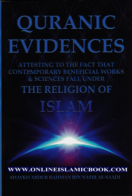 Quranic Evidences Attesting To The Fact That Contemporary Beneficial Works & Sciences Fall Under The Religion Of Islam
