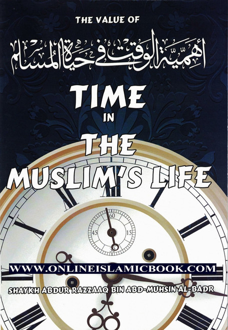 The value of time in the Muslim's life