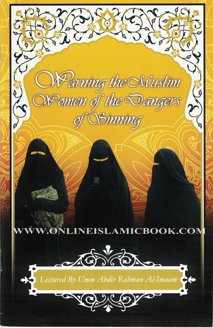 Warning the Muslim Women of the Dangers of Sinning