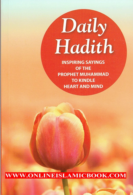 Daily Hadith Inspiring Sayings of the Prophet Muhammad to Kindle Heart and Mind