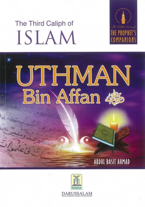 The Third Caliph of Islam Uthman bin Affan
