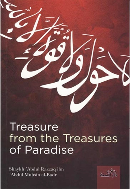 Treasure From The Treasures Of Paradise (Al Hawqala mafhumaha wa