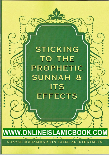 Sticking To The Prophetic Sunnah & Its Effects