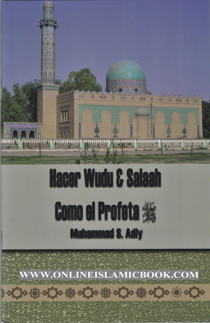 Hacer Wudu & Salah Como El Profeta ( Spanish language)