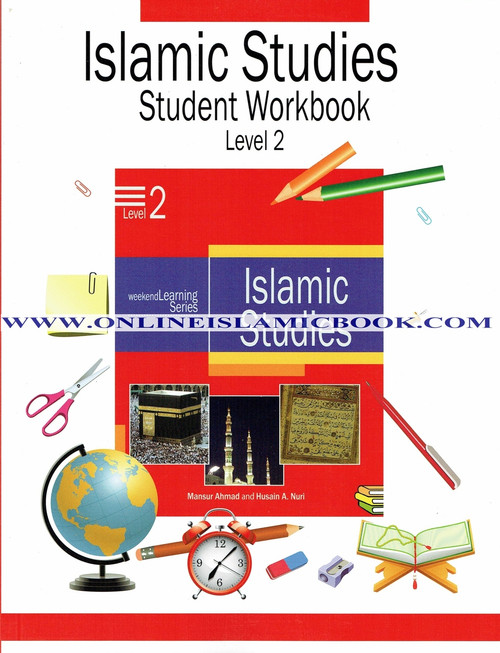 Islamic Studies Level 2 Workbook (Weekend Learning Series)