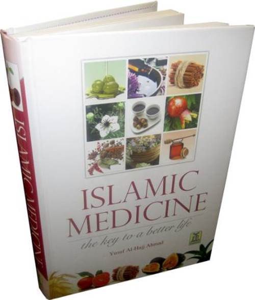 Islamic Medicine - The Key to a Better Life By Yusuf Al-Hajj Ahmad