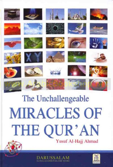 The Unchallengeable Miracles of the Quran By Yusuf Al-Hajj Ahmad