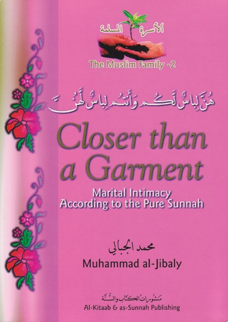 Closer than a Garment Marital Intimacy According to the Pure Sunnah