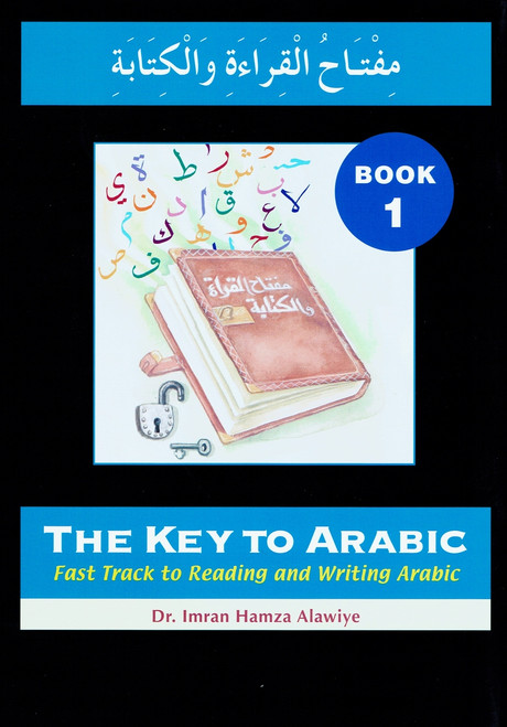 The Key to Arabic: Book 1: Fast Track to Reading and Writing Arabic (Paperback)