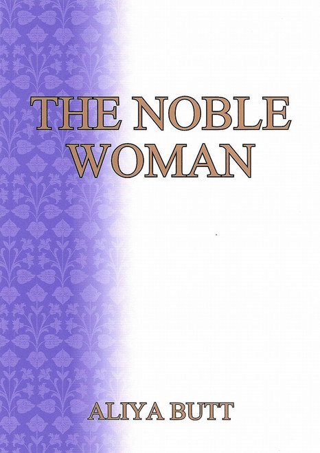 The Noble Woman By Aliya Butt