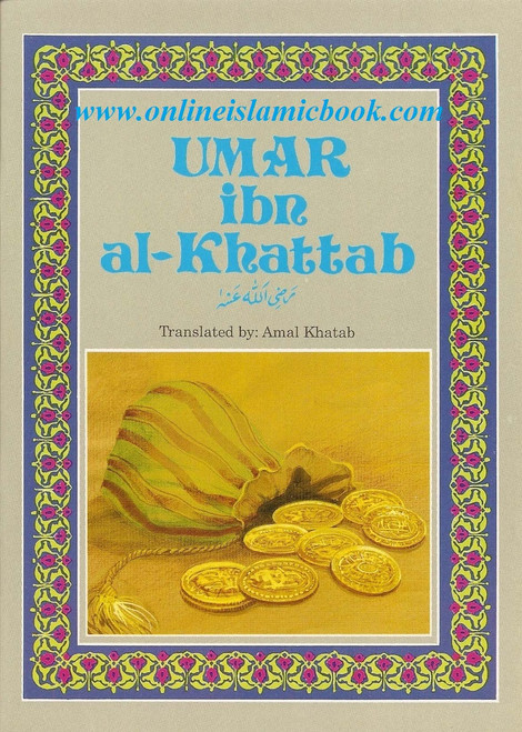 Umar ibn al Khattab (ra) Translated by Amal Khatab