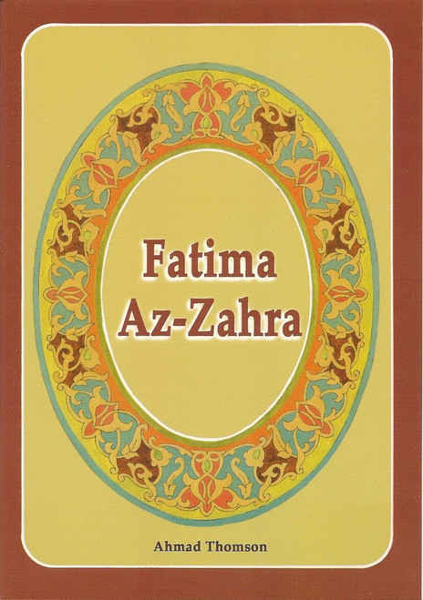 Fatima Az Zahra by Ahmed Thomson