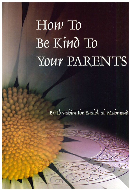 How To Be Kind To Your Parants