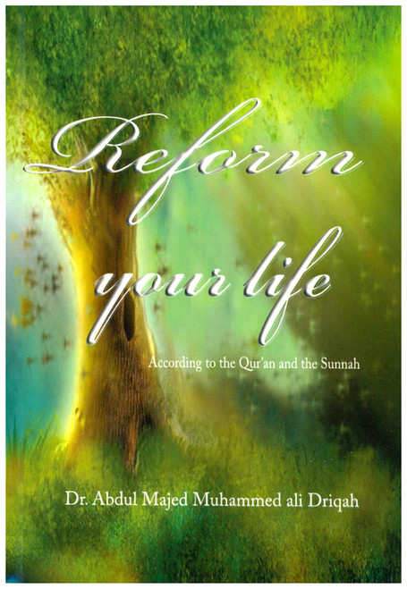 Reform Your Life According to the Quran and the Sunnah