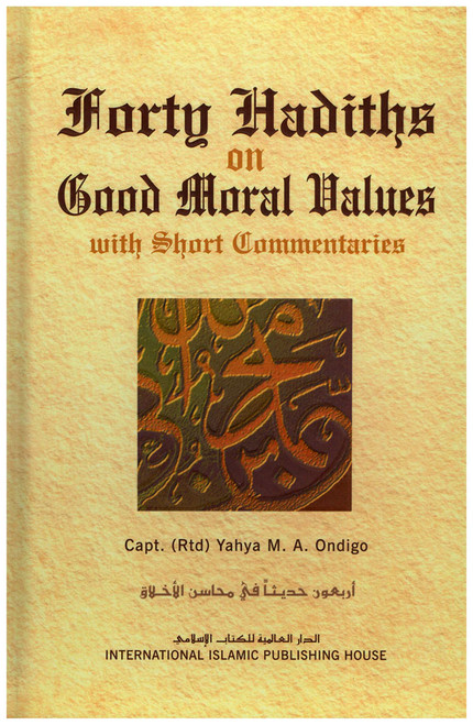 Forty Hadiths on Good Moral Values with Short Commentaries
