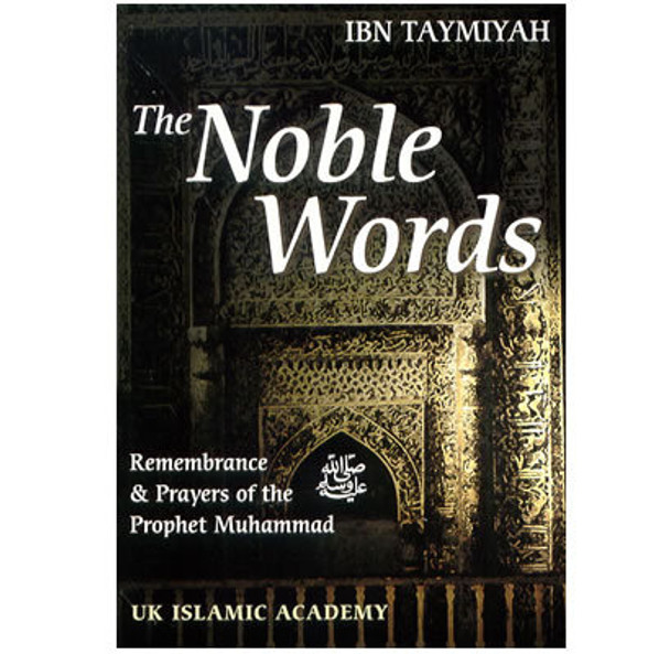 Noble Words Remembrance & Prayers of the Prophet Muhammad