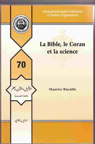 La bible, le Coran et la science ( Bible, Quran & Science ) French