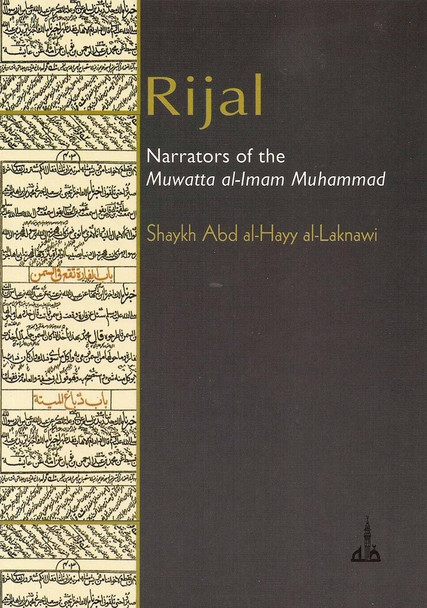 Rijal : Narrators of the Muwatta al-Imam Muhammad (Shaykh Abd al-Hayy al-Laknawi)