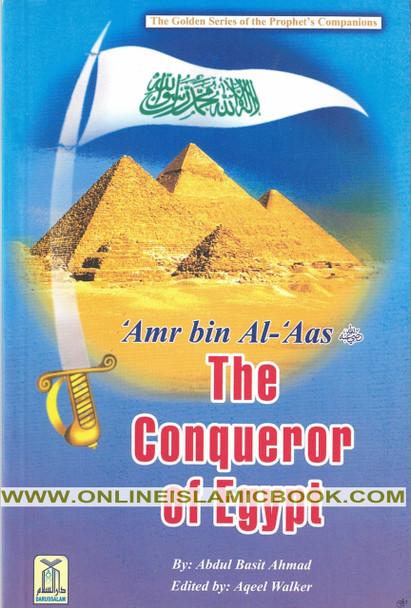 Amr bin Al-Aas (R) The Conqueror of Egypt